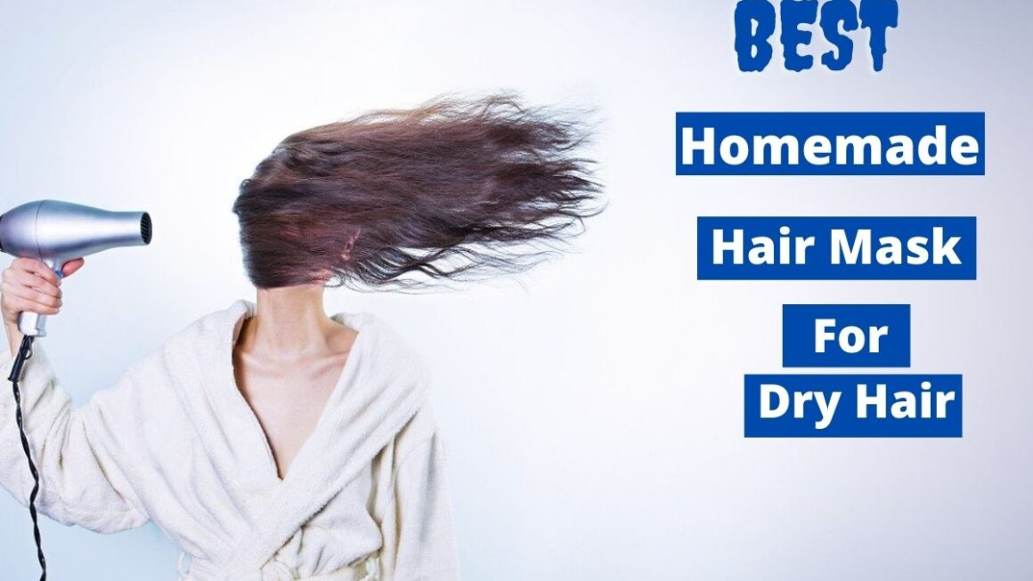 The Best homemade hair mask for hair growth and dry hair